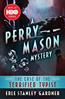 The Case of the Terrified Typist (The Perry Mason Mysteries Book 49)