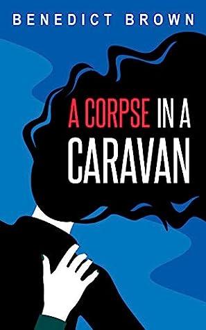 A Corpse in A Caravan (An Izzy Palmer Novella, #1)