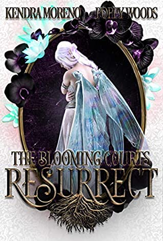 Resurrect (The Blooming Courts #1)