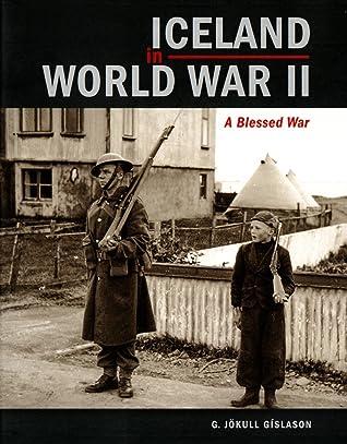 Iceland in World War II: A Blessed War