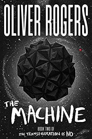The Machine (The Transfiguration of No - Book 2)