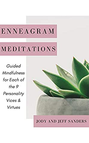 Enneagram Meditations: Guided Mindfulness for Each of the 9 Personality Vices and Virtues