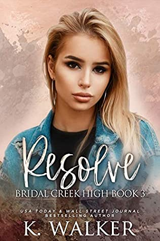 Resolve: A High School Bully Romance - Bridal Creek High Book 3