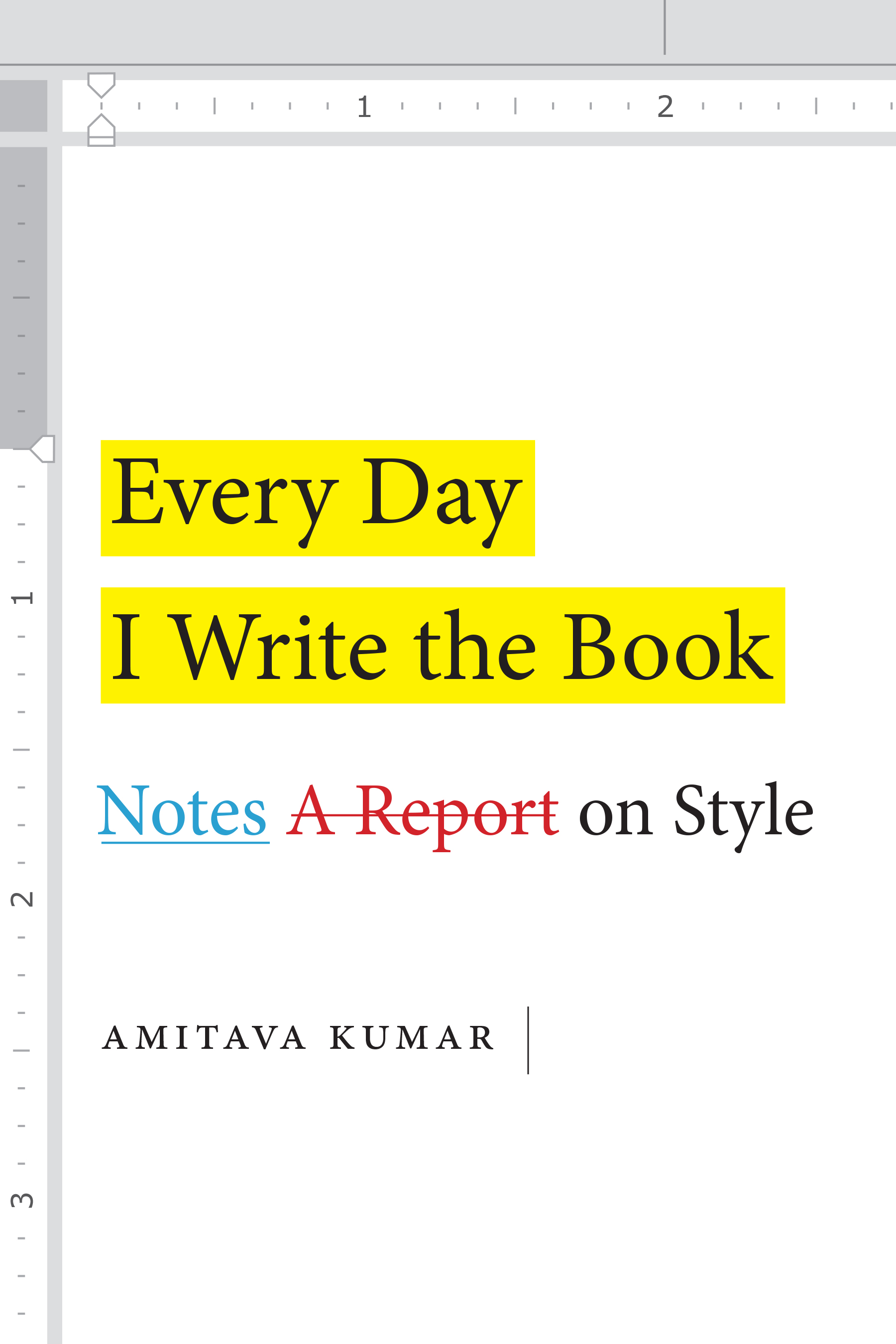 Every Day I Write the Book Notes on Style by Amitava Kumar UserUpload.Net