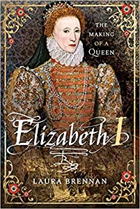 Elizabeth I: The Making of a Queen