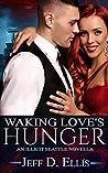 Waking Love's Hunger: An Illicit Seattle Novella