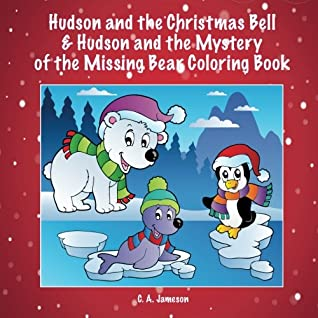 Hudson and the Christmas Bell & Hudson and the Mystery of the Missing Bear Coloring Book (Personalized Books for Children)