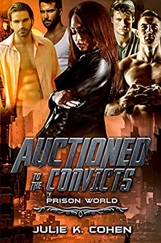 Auctioned to the Convicts (Prison World, #1)