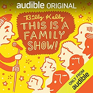 Billy Kelly: This Is a Family Show!