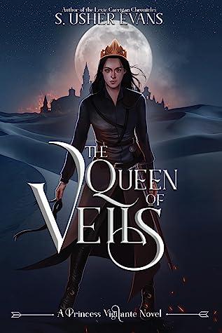 The Queen of Veils (Princess Vigilante, #4)