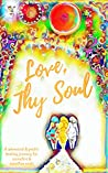 Love, Thy Soul: A whimsical & poetic healing journey for eccentric & sensitive souls