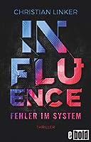 Influence – Fehler im System: Thriller (dtv bold)