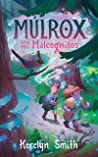 Mulrox and the Malcognitos by Kerelyn Smith