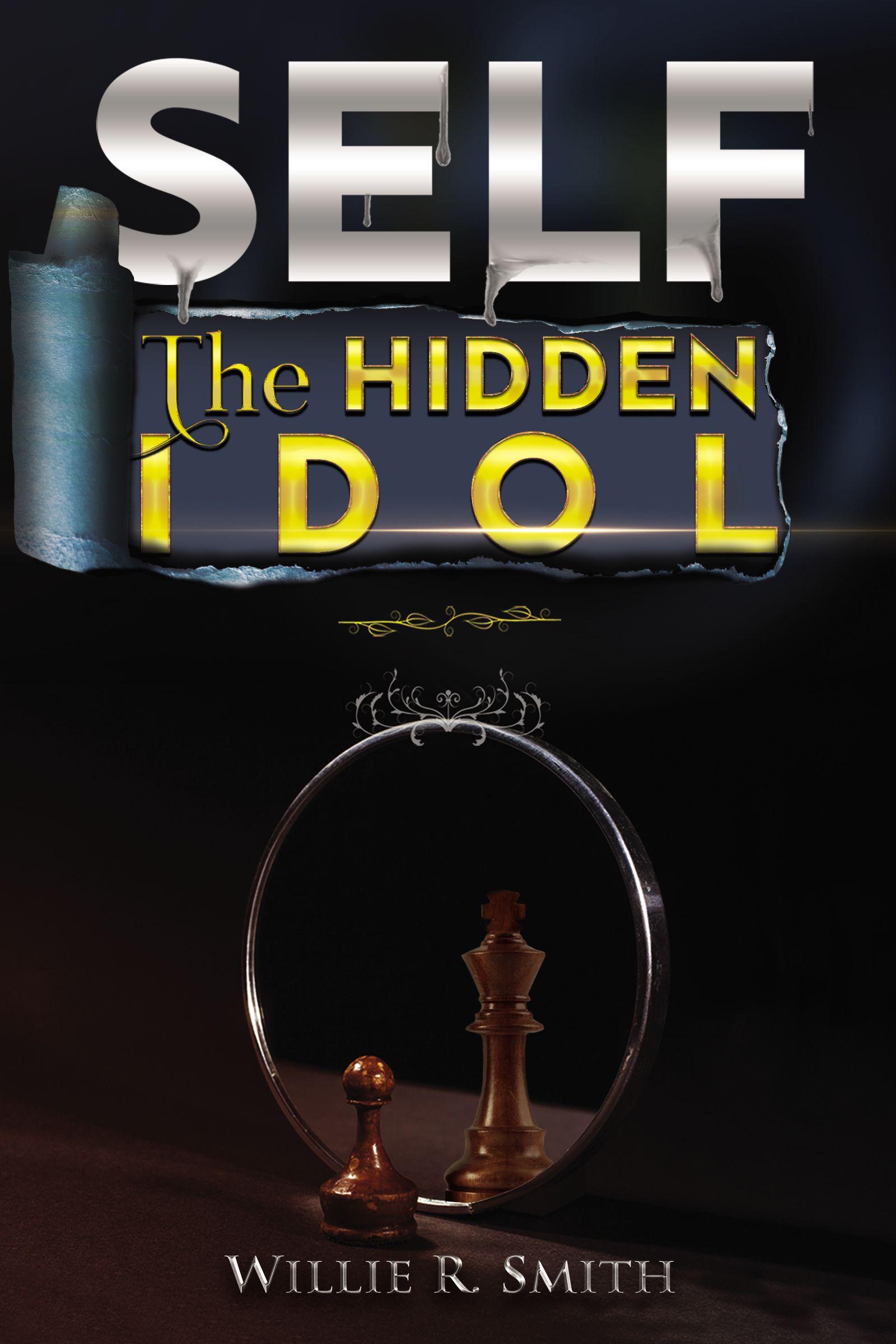 Self The Hidden Idol by Willie  Smith