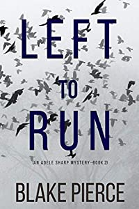 Left To Run (Adele Sharp #2)
