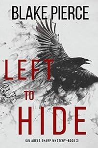 Left To Hide (Adele Sharp #3)