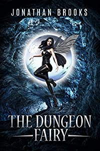 The Dungeon Fairy (The Hapless Dungeon Fairy #1)
