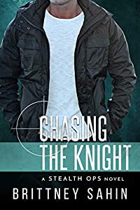Chasing the Knight (Stealth Ops #6)