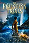 The Priestess Trials (The Priestess Trials, #1)