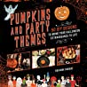 Pumpkins and Party Themes by Roxanne Rhoads