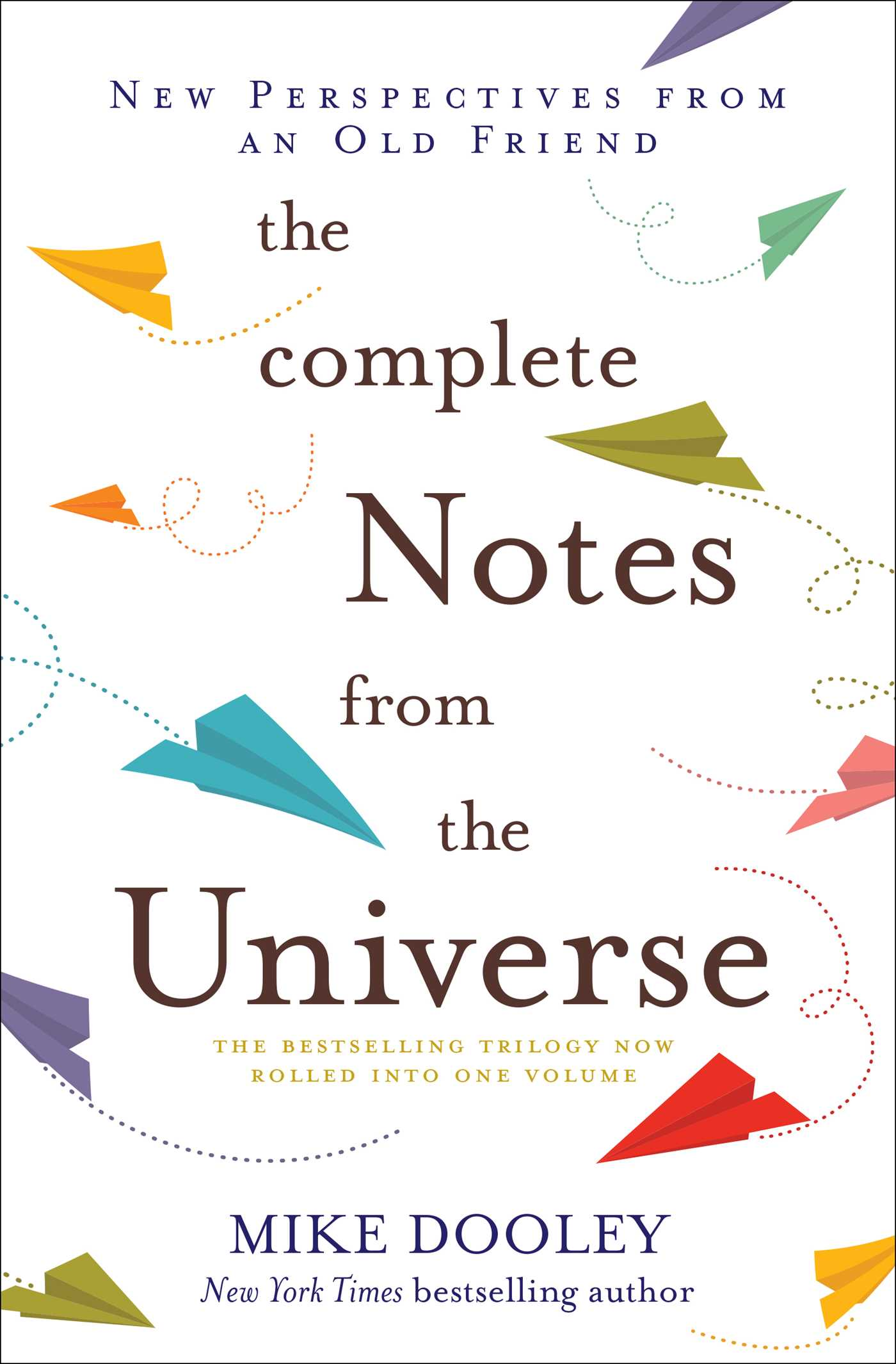 The Complete Notes From the UniversebyMike Dooley