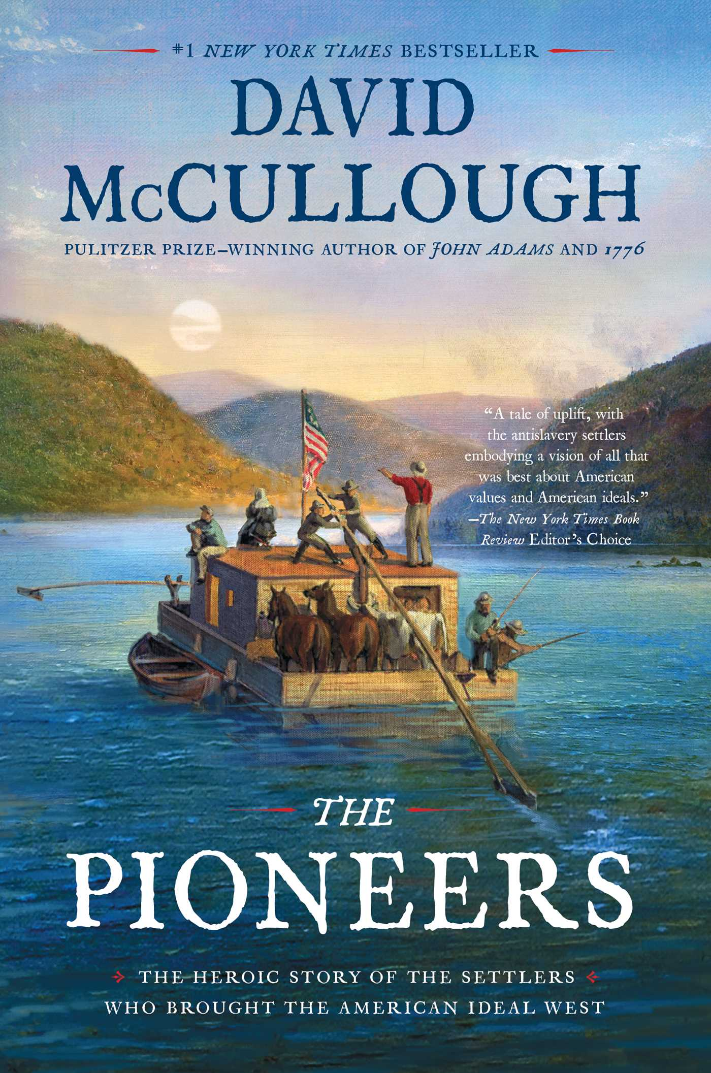 The Pioneers The Heroic Story of the Settlers Who Brought the American Ideal WestbyDavid McCullough