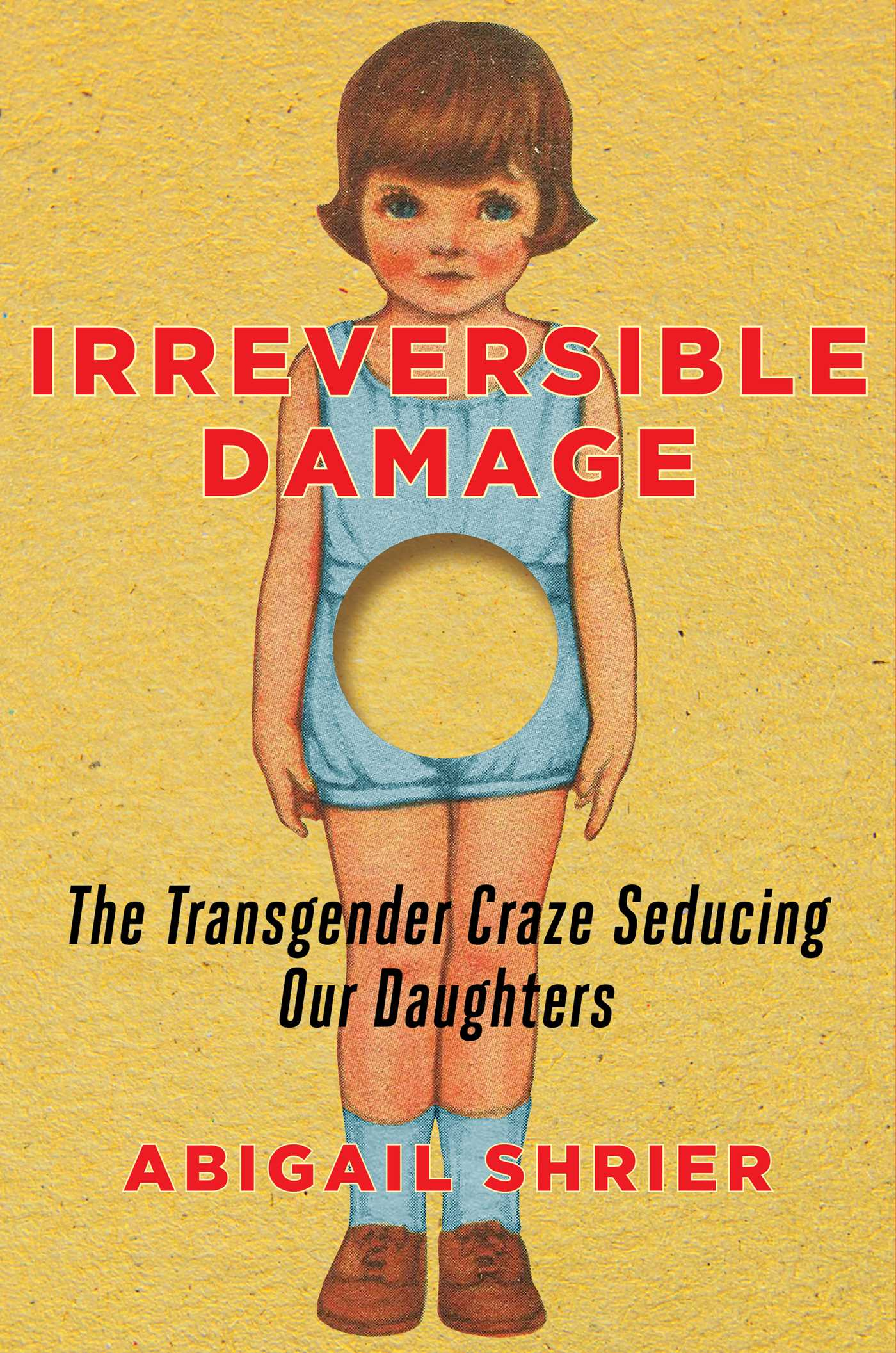 Abigail Shrier - Irreversible Damage: The Transgender Craze Seducing Our Daughters