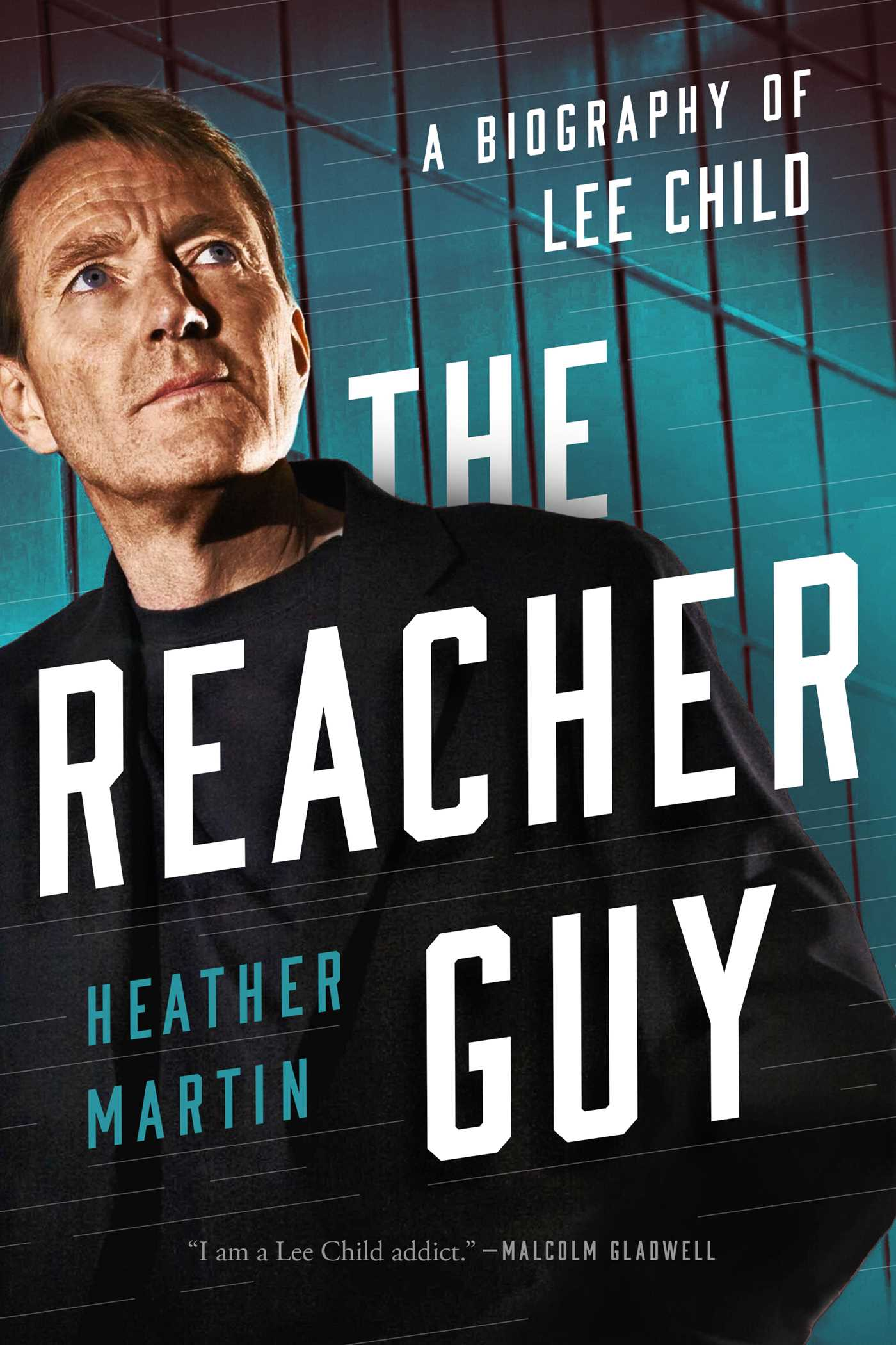 The Reacher Guy: A Biography of Lee Child