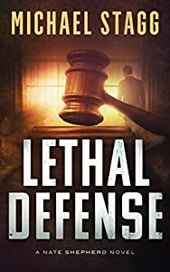 Lethal Defense (Nate Shepherd Legal Thriller Series Book 1)