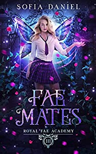Fae Mates (Royal Fae Academy #3)