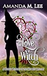 To Love a Witch (Wicked Witches of the Midwest, #16)