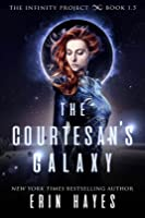 The Courtesan's Galaxy (The Infinity Project, #1.5)