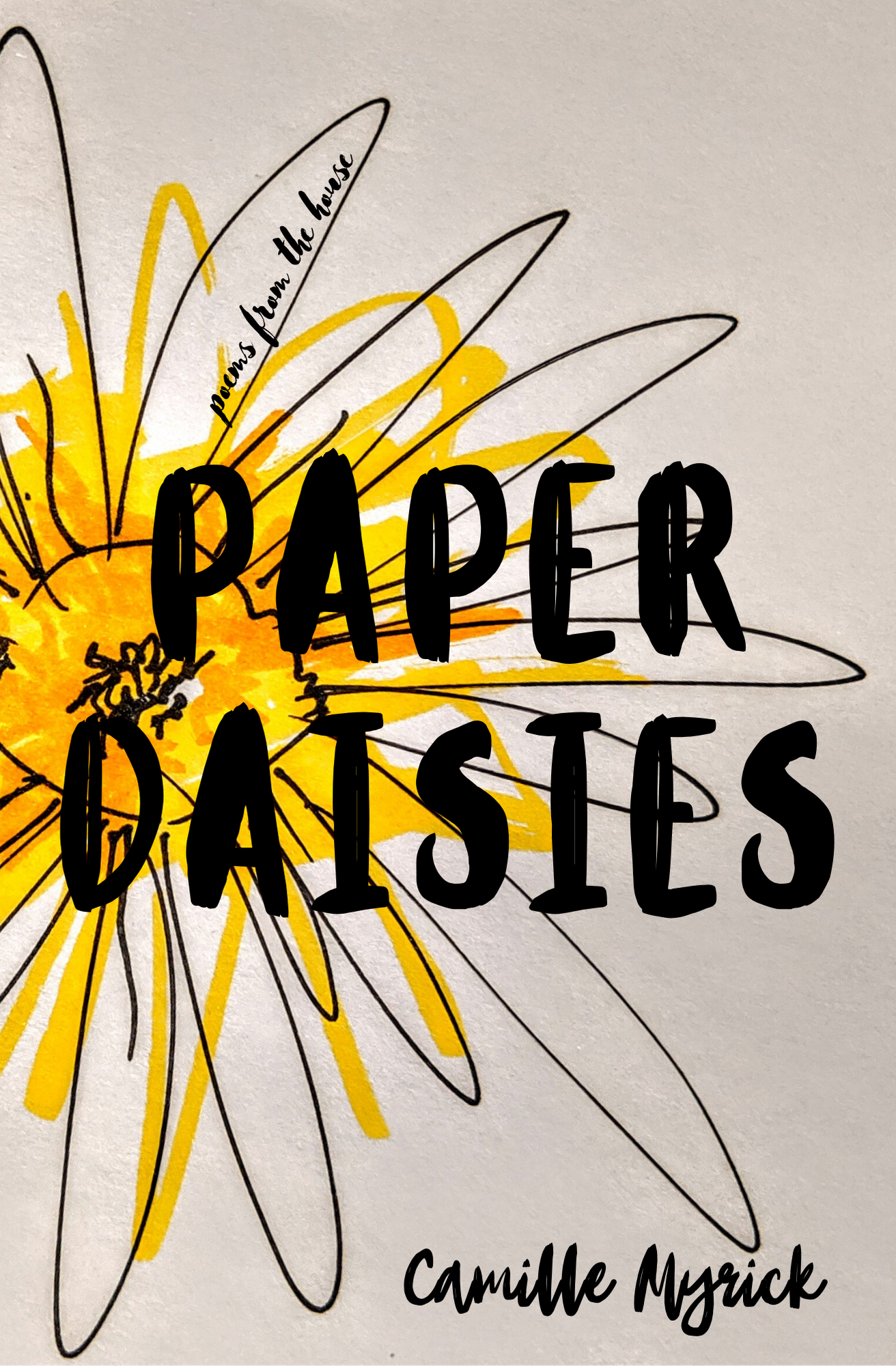 Paper Daisies: Poems from the House