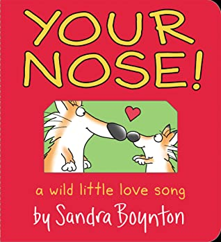 Your Nose! by Sandra Boynton