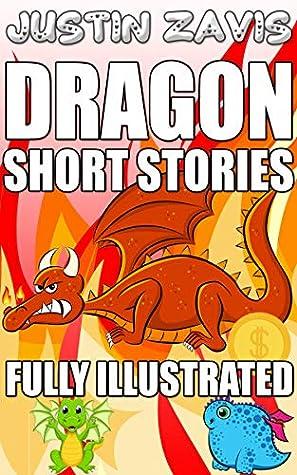 Dragon Short Stories: Fully Illustrated Books for Kids (Children's Short Stories Book 1)