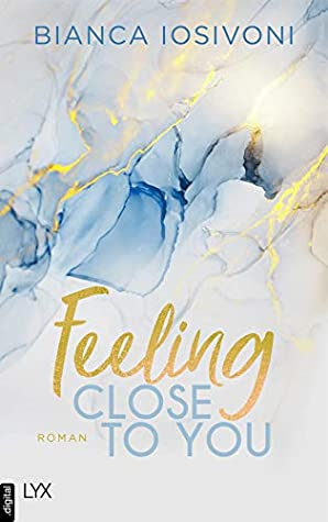 Feeling Close to You (Was auch immer geschieht #2)