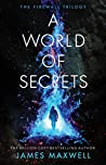A World of Secrets (The Firewall Trilogy, #2)