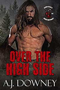 Over The High Side (Sacred Hearts MC Pacific Northwest, #1)