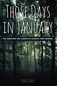 Those Days in January: The Abduction and Murder of Meredith Hope Emerson