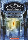 City of the Dead and Bayou Dogs (The Haunting of Derek Stone, #1-2)