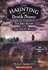The Red House and The Ghost Road (The Haunting of Derek Stone, #3-4)