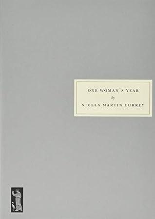 One Woman's Year by Stella Martin Currey