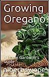 Growing Oregano by albert swope