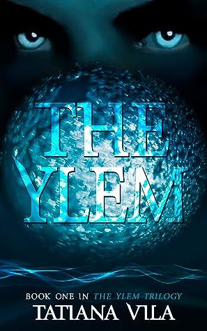 The Ylem by Tatiana Vila