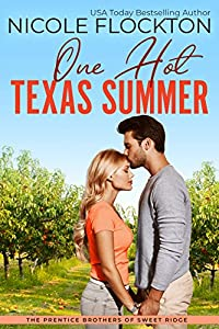 One Hot Texas Summer (Prentice Brothers of Sweet Ridge, #1)