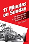 17 Minutes on Sunday by Rich Gilberg