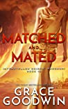 Matched and Mated (Interstellar Brides Program, #16)