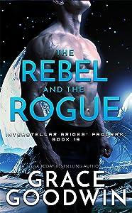 The Rebel and the Rogue (Interstellar Brides Program, #19)