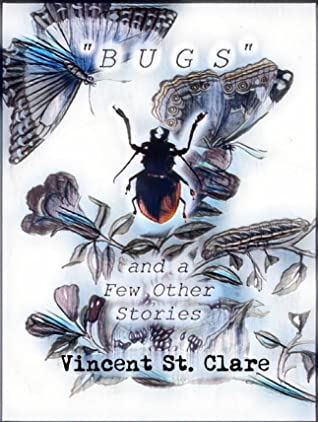 """""""Bugs"""" and a Few Other Stories"""