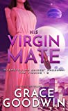 His Virgin Mate (Interstellar Brides: The Virgins, #1)